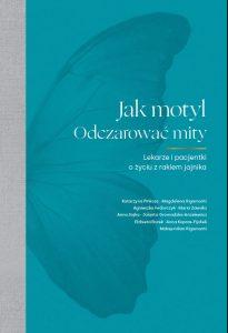 Read more about the article Rak jajnika jako choroba przewlekła. Książka Jak motyl. Odczarować mity – czytaj za darmo